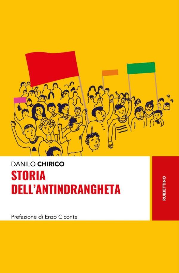 """images Il libro.  """"La storia dell'antindrangheta"""" di Danilo Chirico raccontato da Filippo Veltri"""
