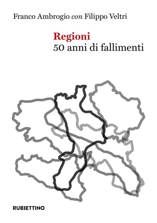 images Il fallimento delle regioni nel nuovo libro di Franco Ambrogio e Filippo Veltri