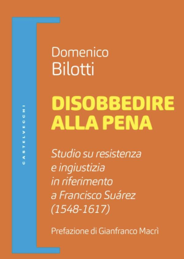 """""""La disobbedienza che sa di libertà"""": la recensione al nuovo libro del professor Bilotti"""
