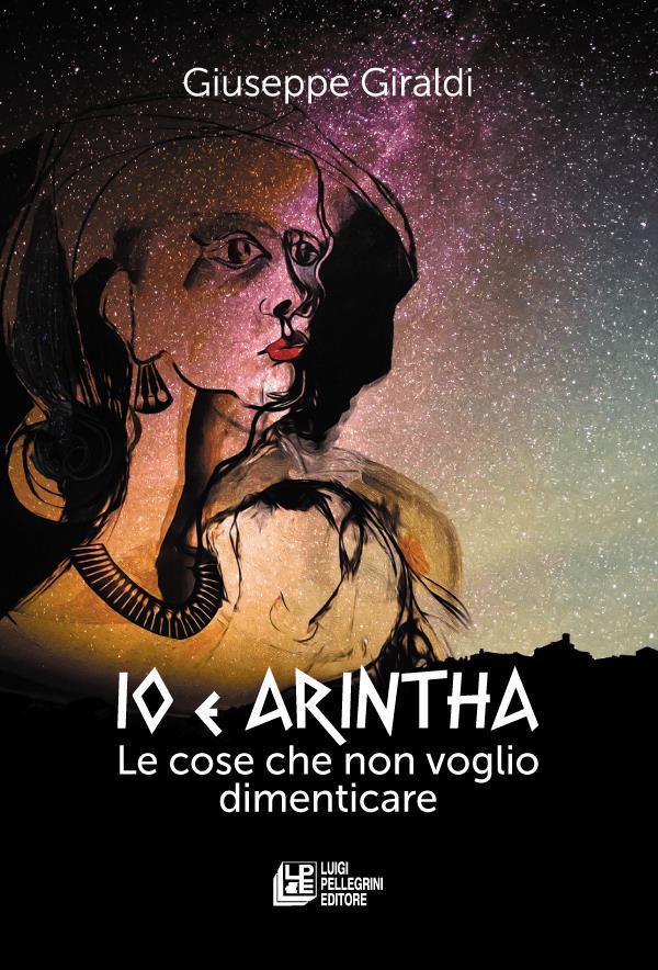 """Rende. Sarà presentato domani il libro """"Io e Arintha - le cose che non voglio dimenticare"""""""
