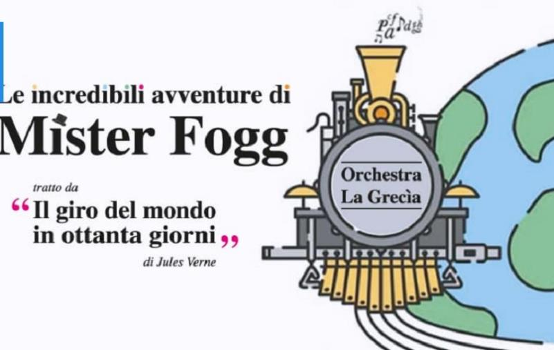 images Domani e dopodomani al Teatro Grandinetti di Lamezia Terme l'orchestra la Grecia presenta le incredibili avventure di Mister Fogg