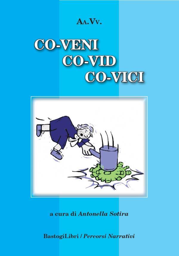 """images Coronavirus. La malattia si batte anche con la scrittura e la lettura: esce """"Co-veni, Co-vid, Co-vici"""", il libro scritto da giuristi e bambini in quarantena"""