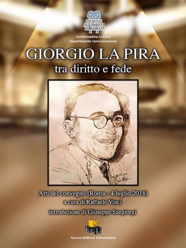 """images """"Giorgio La Pira tra diritto e fede"""", domani la presentazione a Serra San Bruno"""