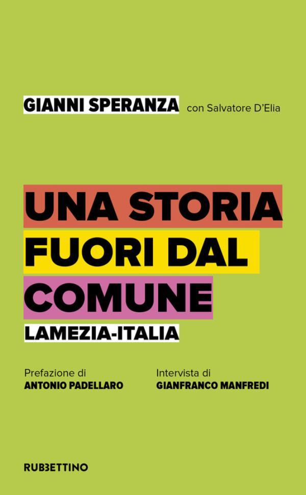 """images """"Una storia fuori dal Comune"""", presentato il libro di Gianni Speranza. L'arcivescovo Bertolone   sul centrosinistra: """"E' muto. Ha smarrito i suoi valori fondanti"""""""